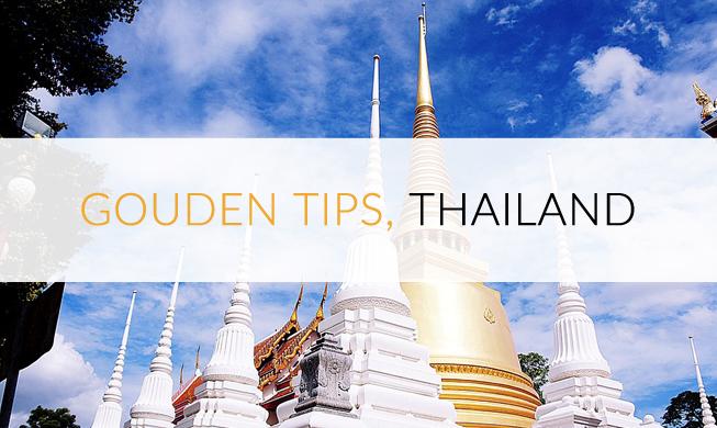 Gouden tips voor reizen in Thailand!