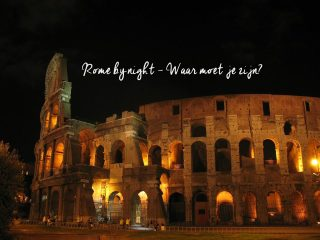 Rome by night: waar moet je zijn?