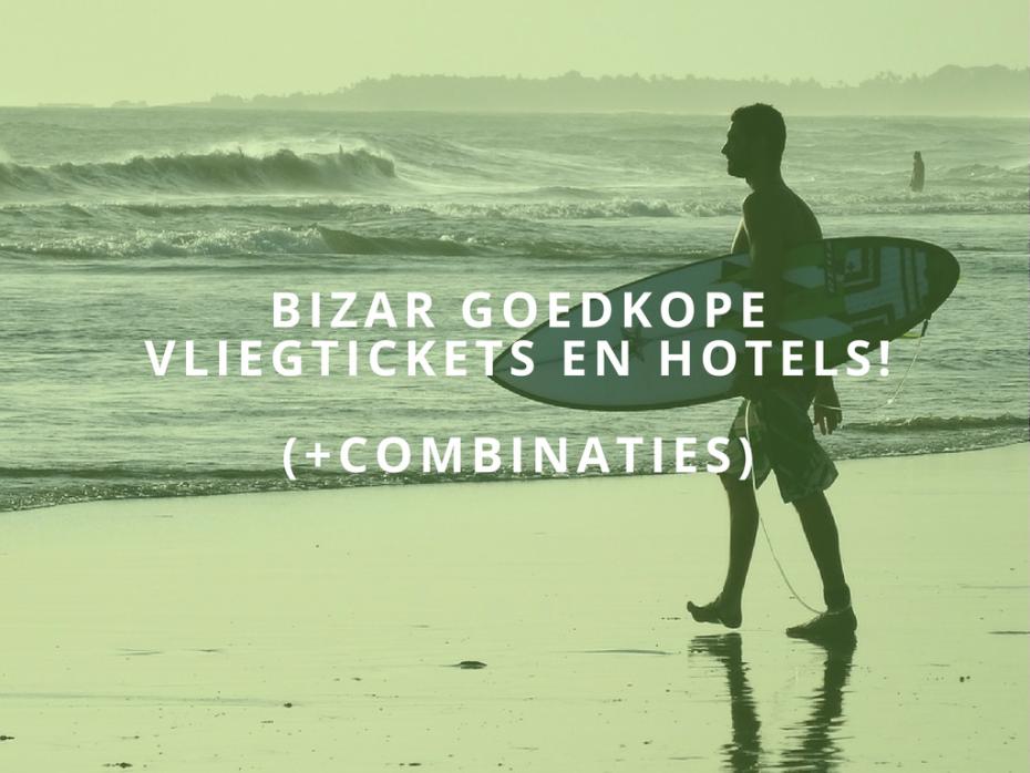 Bizar goedkope vliegtickets en hotels