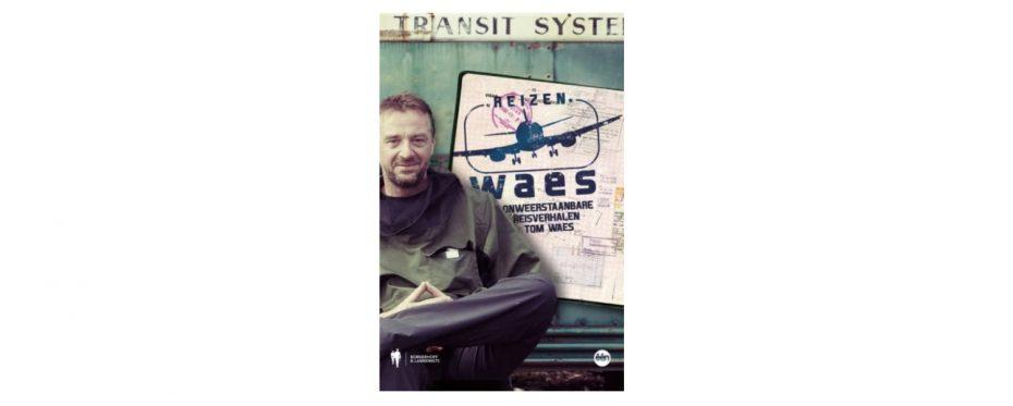 Onweerstaanbare reisverhalen, Tom Waes